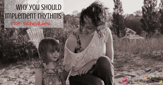 Why you should implement a daily rhythm in your home for the kids, rather than a schedule for kids - insights from a psychologist and Montessori teacher