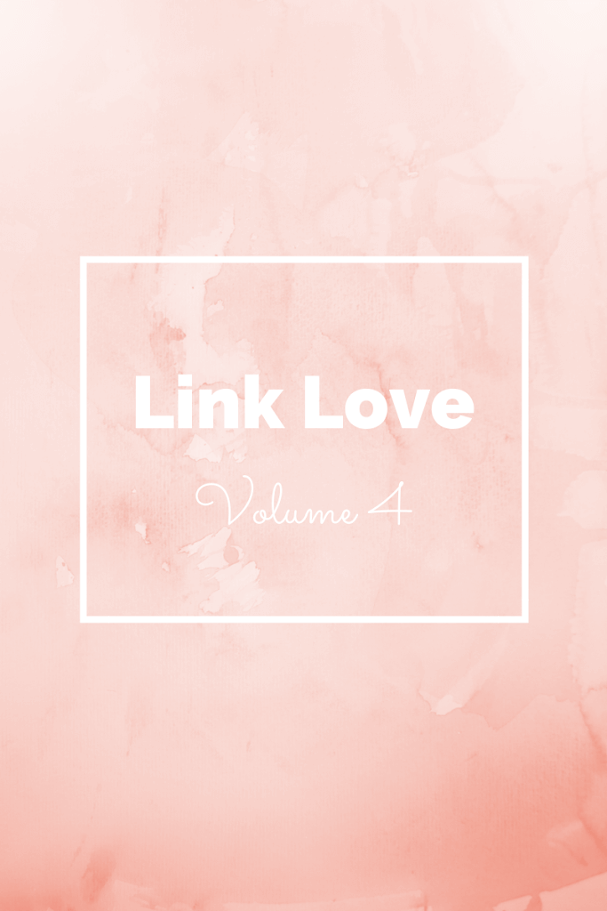 Link Love, Volume 4 on Study-at-Home Mama