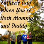 Mama Musing: When You're Mommy AND Daddy