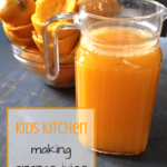 Kids Kitchen: Making Orange Juice