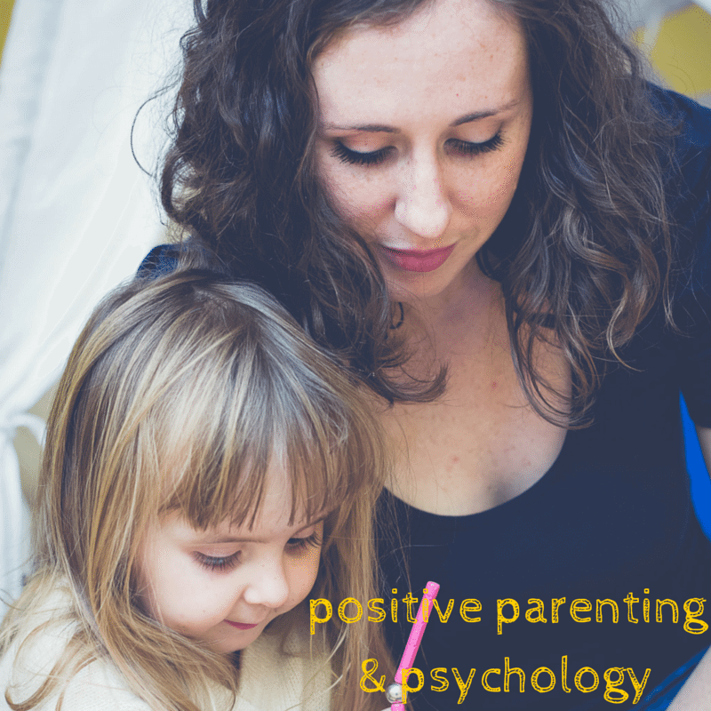 Positive Parenting & Psychology