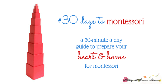 The start of the #30daystoMontessori challenge hosted by  Sugar, Spice and Glitter to help parents bring Montessori home, one day at a time, 30 minutes a day.