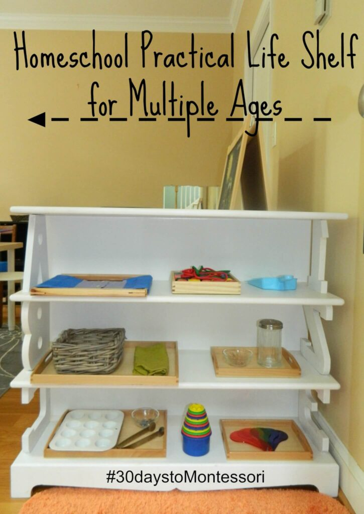 Homeschool Practical Life Shelf for Multiple Ages - Part of the #30DaystoMontessori Challenge. Today is all about figuring out a preschool set-up that works for your family