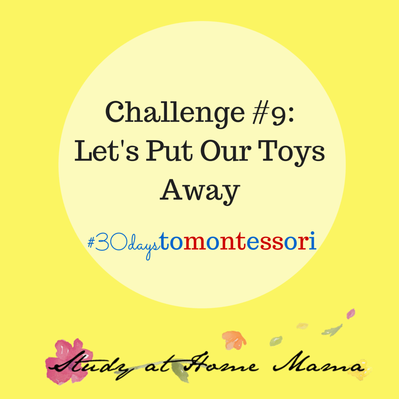 Let's Put Our Toys Away #30daystoMontessori