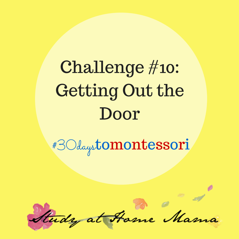 getting out the door #30daystoMontessori challenge