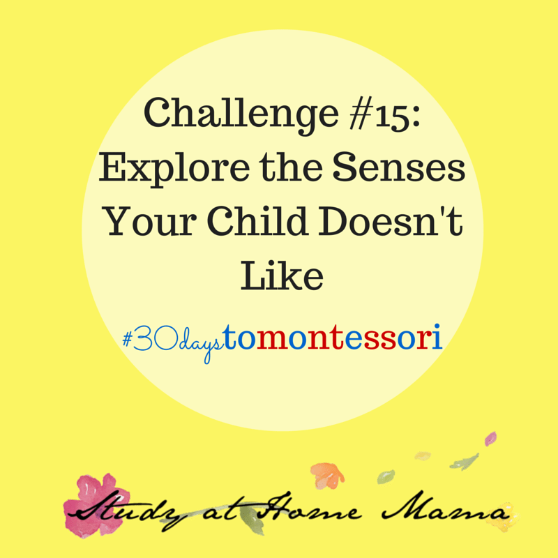 Explore the senses your child doesn't like #30daysofMontessori
