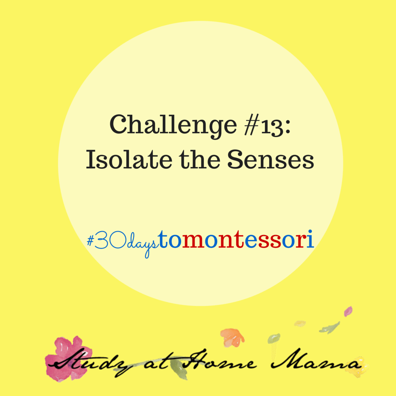 isolate the senses #30daystoMontessori