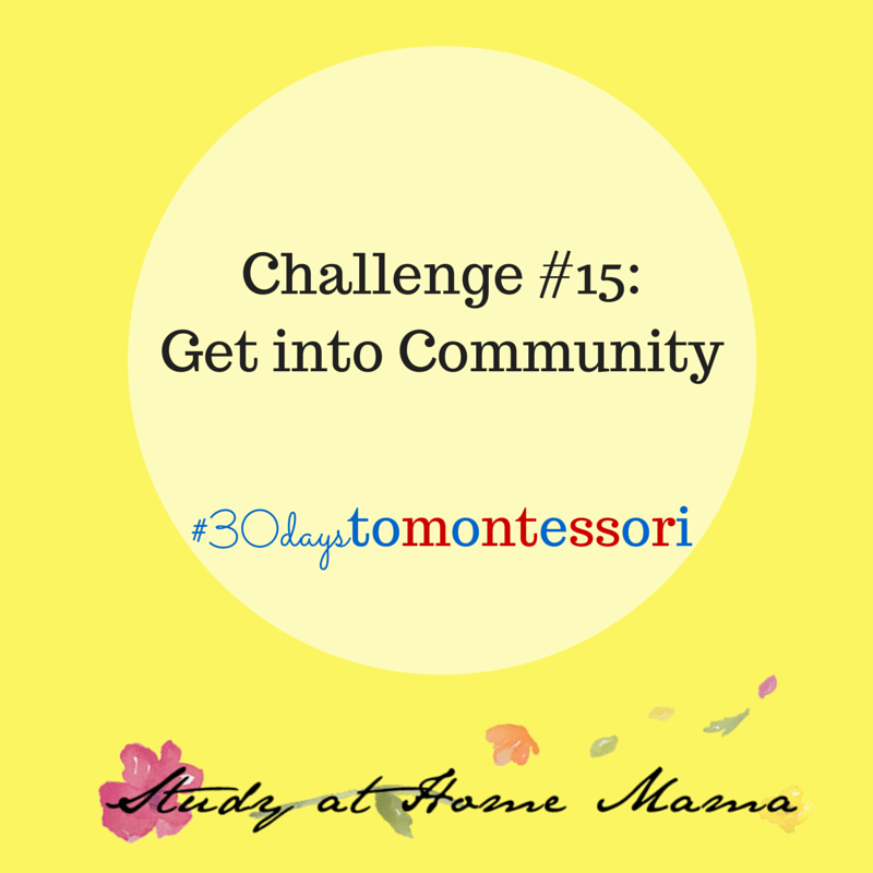 Get into Community #30daystoMontessori