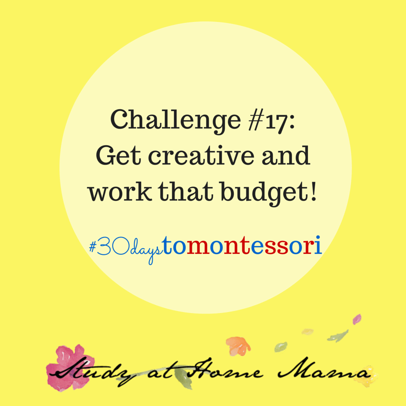 get creative and work that budget! #30daystoMontessori