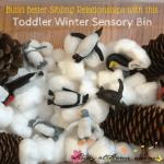 Toddler Winter Sensory Bin – and Preschool Empathy Building!
