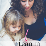 Lean In to Motherhood