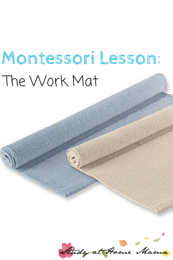 Montessori Practical Life Lesson: The Work Mat - teaching children how to carry, unroll, and use the work mat, as well as roll it back up and put it away. The Montessori work mat gives a child their own separate work area for individualized learning