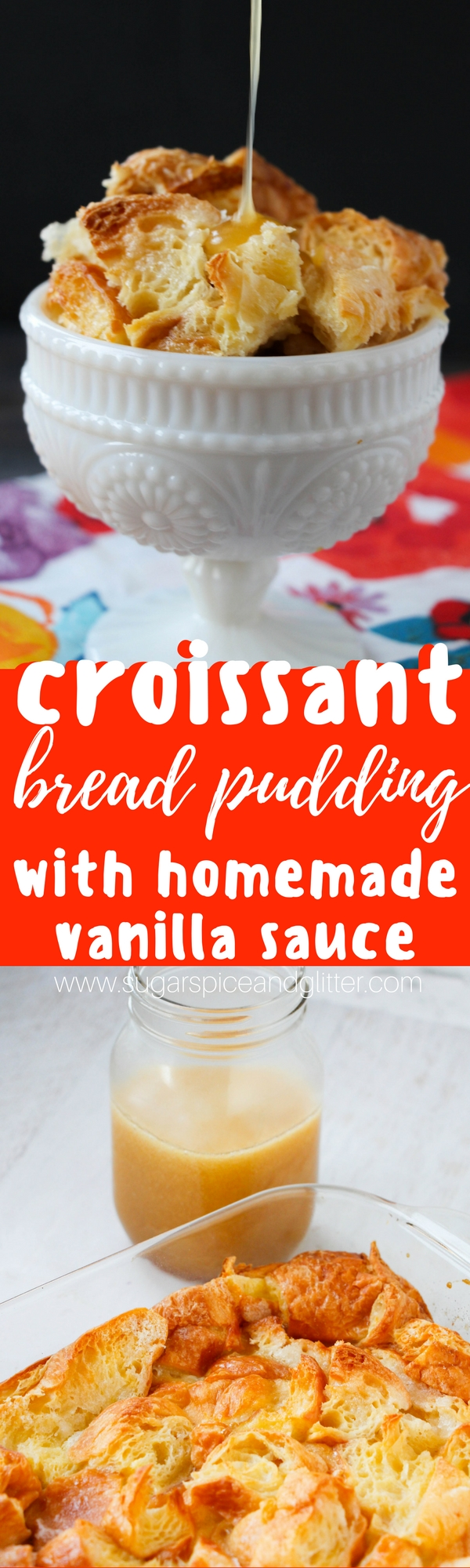 Croissant bread pudding with warm homemade vanilla sauce - a decadent brunch recipe using leftover croissants
