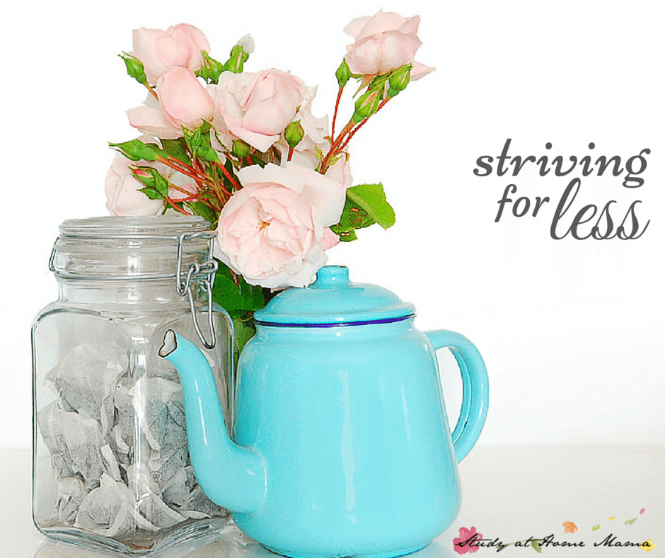 STRIVING FOR LESS TO LIVE MORE. Striving for less to live more. Part of a monthly series of establishing family values to create a family culture that you love by setting monthly challenge