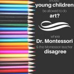 Where Dr. Montessori and I Disagree: Art