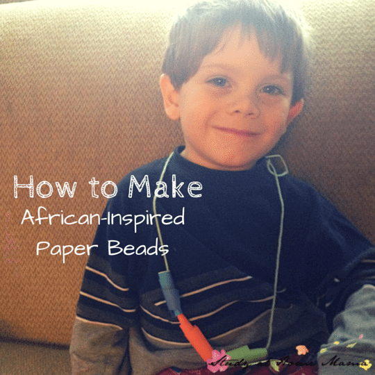 How to Make African-Inspired Paper Beads (the Montessori Way!)