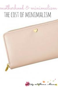 Motherhood & minimalism: The COST of Minimalism