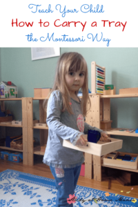 Montessori Practical Life Lesson: How to Carry a Tray