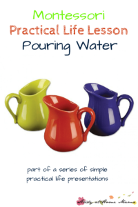 Montessori Practical Life Lesson: Pouring Water