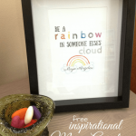 Be A Rainbow in Someone Else's Cloud Printable