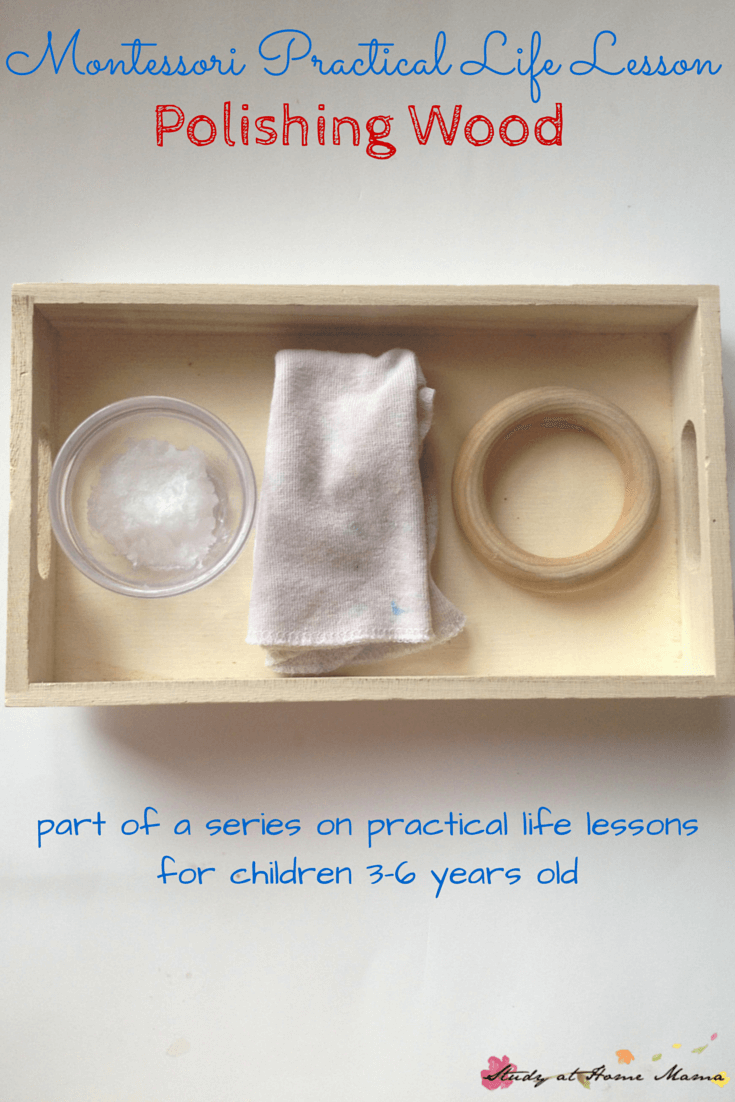 Montessori Practical Life Lesson: Polishing Wood - Practical life lessons for preschoolers