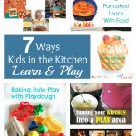 7 Ways to Learn & Play with Kids in the Kitchen & Friday Foodie Family Party!