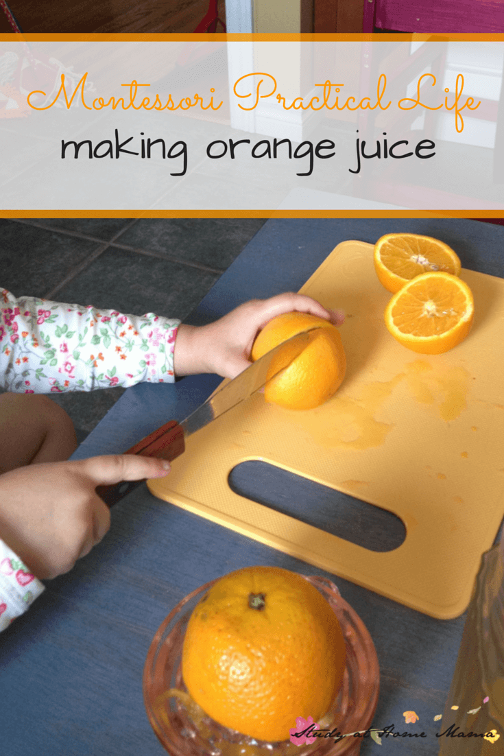 Montessori Practical Life: Making Orange Juice in the Kids Kitchen - a great, easy invitation for kids to develop kitchen skills and contribute to family meals