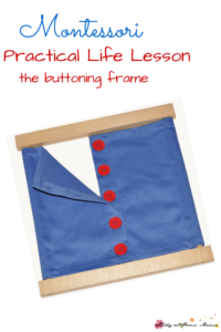 Montessori Practical Life Lesson: the Buttoning Frame