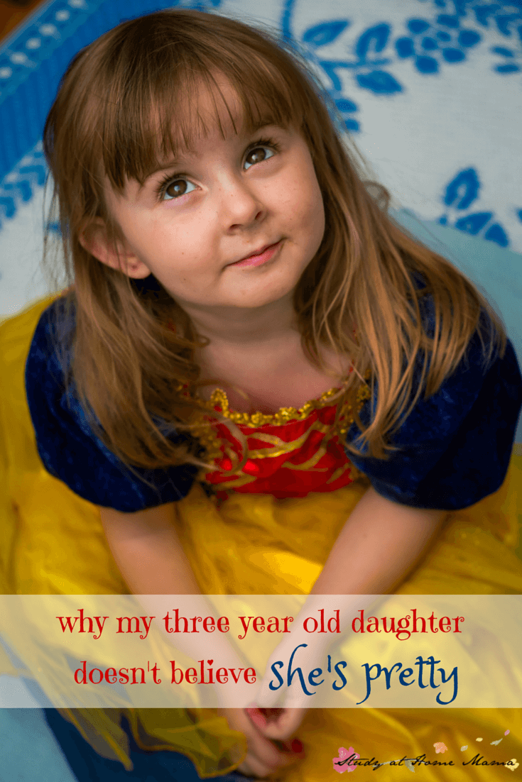 why my three year old daughter daughter doesn't believe she's pretty
