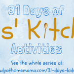 31 Days of Kids Kitchen Activities