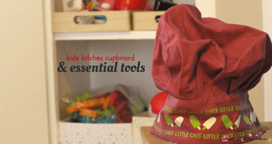 Kids Kitchen Cupboard Set-up PLUS a printable shopping list for the top 40 Kids Kitchen Tools you want to stock it with!