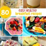 80 Easy Healthy Recipes for Breakfast