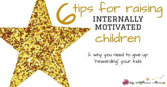 "6 tips for raising internally motivated children and why you need to give up ""rewarding"" your kids in order for them to be ""successful."" (Whatever your definition of successful is.)"