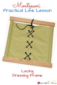 Montessori Practical Life Lesson: Lacing Dressing Frame