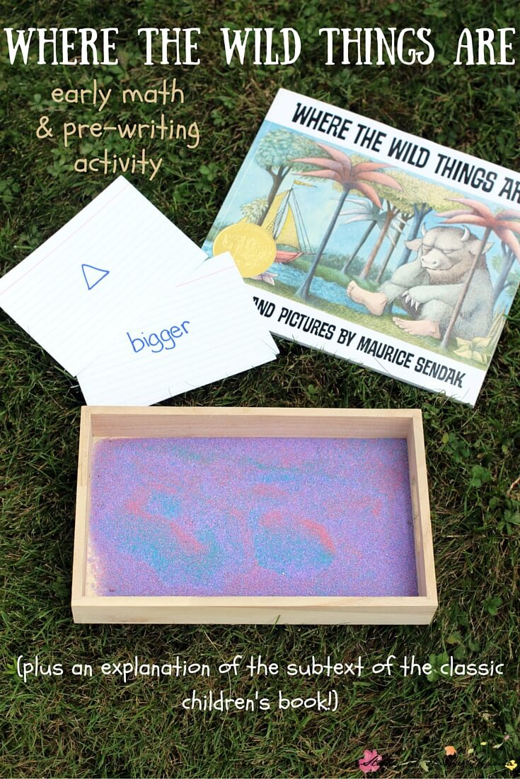 The Real Meaning Behind Where the Wild Things Are - and an early math and pre-writing activity using the Montessori Sand Tray! A great book-inspired activity for preschoolers.
