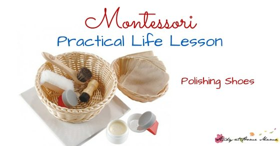 Montessori Practical Life Lesson: Polishing Shoes - a great way to teach children to work in a sequential and orderly manner, which is important for self-care, cooking, and even math!