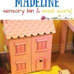 Madeline Sensory Bin & Small World