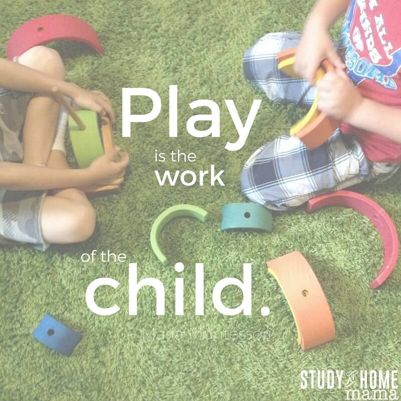 Play is the work of the child - Maria Montessori