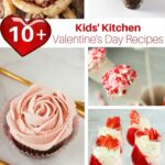 10+ Valentine's Recipes Kids Can Make