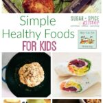Simple Healthy Foods for Kids (WKEW # 38)