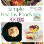 Simple Healthy Foods for Kids (WKEW # 38)