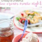 Cheap & Cheerful Ice Cream Family Movie Night
