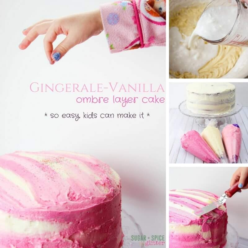 How to make a ginger ale vanilla ombre layer cake - so easy kids can make it!