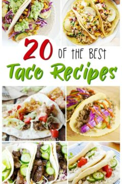 20+ of the Best Taco Recipes