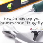Do you DIY? Homeschooling on a Budget