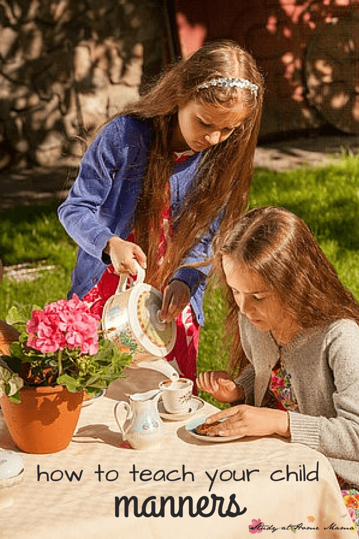 Why and How to teach your child Manners - fun and easy ways to teach your child manners and why manners are so important, even the ones we don't like
