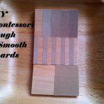 DIY: Montessori Rough and Smooth Boards