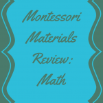 Montessori Materials Review (Math)