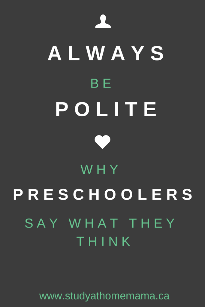 Always Be Polite: Why Preschoolers Say What They Think on Study-at-Home Mama #manners #psycholgy