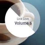 Link Love, Volume 5